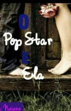 O Pop Star E Ela by Naiane14
