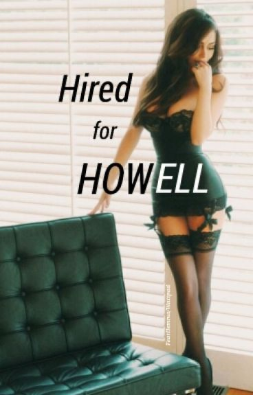 Hired for Howell (Dan Howell/Danisnotonfire Fanfiction)