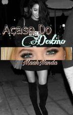Acaso Do Destino ツ Sashay(G!P) by MaahNanda