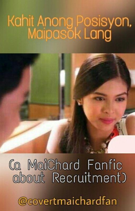 Kahit Anong Posisyon, Maipasok Lang (a MaiChard fanfic about recruitment) by covertmaichardfan