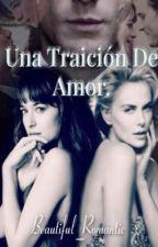 Una Tracion De Amor  (50sog Fanfic) by jessical018