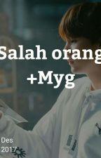 Salah Orang +Myg by ViRion02