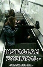 ~Instagram Zodiacal~ by -MissZodiaco-