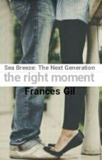 the right moment (Sea Breeze: The Next Generation #6) by Dreamer2498