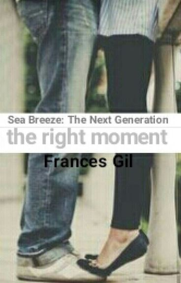 the right moment (Sea Breeze: The Next Generation #6)