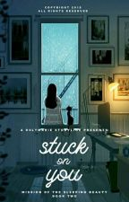 MOTSB 2: Stuck On You (Completed) by H0LYMARIE