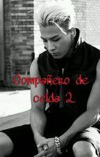 Compañero de celda 2 // Baeri by gtopisrealforever
