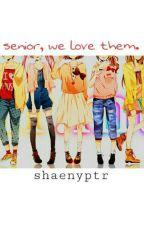 Senior, We Love Them. by shaenyptr