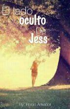 El lado oculto de Jess by RocioHdzAmador