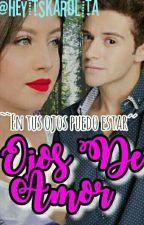 """Ojos De Amor """"Ruggarol""""  by HeyItsKarolita"""