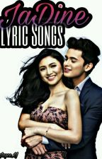 JaDine ( Lyrics Song Book ) by JoyzAhriellaz