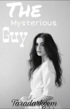 The Mysterious Guy (Enoch O'conner  Love Story) by taradarkgem
