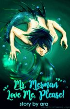 Mr. Merman, Love Me, Please! by lectoremadmentem