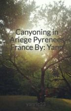 Canyoning in Ariege Pyrenees France By: Yann by yanric23