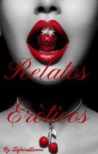 Relatos Eroticos by ZafrinaQueen