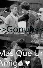 GONUH♥, Mas que un amigo♥! by exorinha123