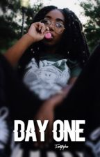 Day One. by fentymylove