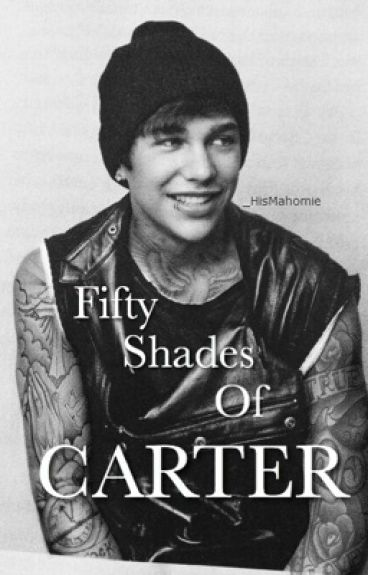 FIfty Shades Of Carter