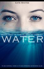 Water {Book 1 of the Element Series} by __CLGF__