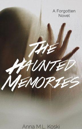 The Haunted Memories (Forgotten Series, #4) by AMLKoski