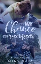 Uma chance para Recomeçar - Um conto da Trilogia Chances by autoramilamaia