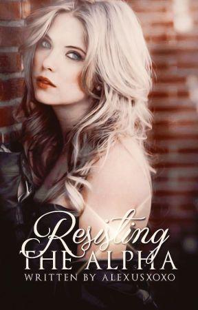 Resisting the Alpha by AlexusXOXO