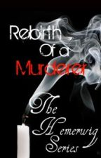 Rebirth of a Murderer. The Hemerwig Series. by angelheaven101