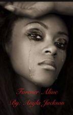 Forever Alive by jacksonanyla