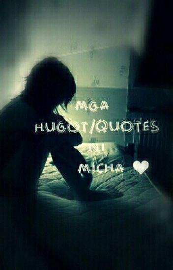 Mga HUGOT/QUOTES ni Micha ❤ - Michaella Pascua - Wattpad