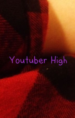 YouTuber high {Slower Updates} by Flamelily_195
