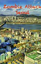 Zombie Attack Seoul by stellaferdiany1712
