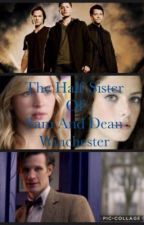 The Half Sister Of Sam And Dean Winchester by SupernaturalBitches