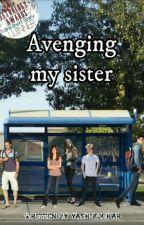 Avenging My Sister  By Yashmita Kochar  by yashikochar