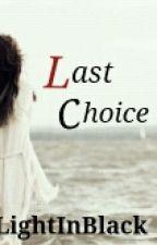 Last Choice by LightInBlack