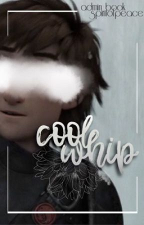 Cool Whip [Admin Book] by spiritofpeace