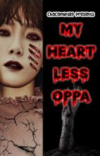 My Heartless Oppa (Completed) by chocomint89