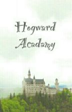 Hogward Acadamy (School Of Magic) by cutieauthor01