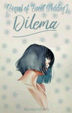 Dilema by Riaaa_intan07
