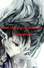 UNA CHICA Y EL AMOR DE 6 VAMPIROS by REY-SAMA