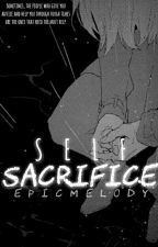 Self Sacrifice by EpicMelody