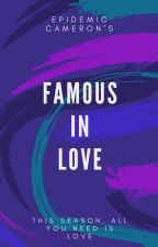 Famous In Love ( A Hayes Grier Fanfic) by EpidemicCameron