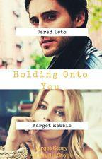 Holding Onto You || Jargot  by desertsofmymind