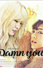 Damn You by amuniera