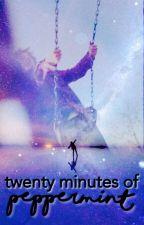 Twenty Minutes of Peppermint by takemetotulsa