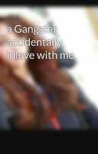 a Gangster accidentally inlove with me by KimchiCyra