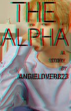 book 2: The Alpha *Completed* by angielover823