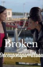 Broken by onceuponaparrillaaa