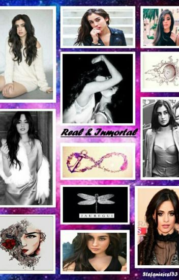 Real & Inmortal 2 (Camren)