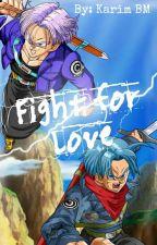 """""""Fight For Love"""" (Trunks V.S Mirai Trunks) by KarNoir"""