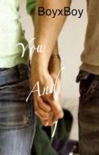 You And I (BoyxBoy) by Son_Of_Aphrodite